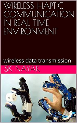 WIRELESS HAPTIC COMMUNICATION IN REAL TIME ENVIRONMENT: wireless data transmission