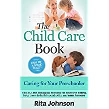 PARENTING: Caring for Your Preschooler(Preschool Books 3-5)(The Ultimate Child Care Book Bundle 6)