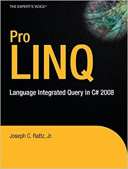 Pro LINQ: Language Integrated Query in C# 2008 (Expert's Voice in .NET)