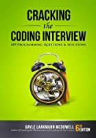 Cracking the Coding Interview, 6th Edition: 189 Programming Questions and Solutions Front Cover