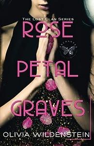 Rose Petal Graves: Volume 1 (The Lost Clan) by Olivia Wildenstein (2016-04-29)