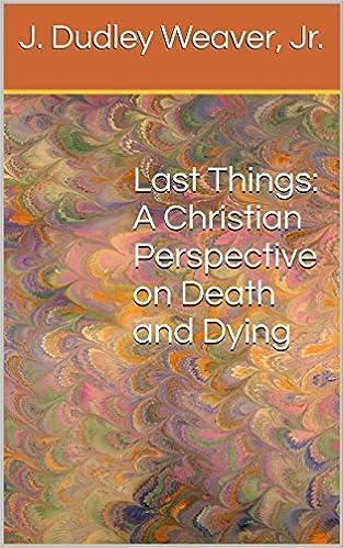 Pdf av bøker gratis nedlasting Last Things: A Christian Perspective on Death and Dying RTF