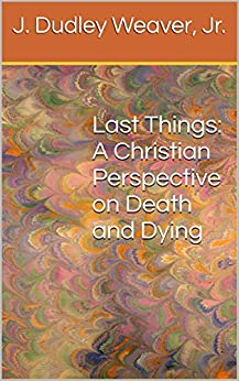 a christian perspective on the death Free essay: the purpose of suffering: a christian perspective the concept of suffering plays an important role in christianity, regarding such matters as.