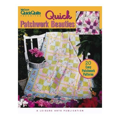 (McCall's Quick Quilts Patchwork Beauties: 20 Easy Patchwork Patterns)