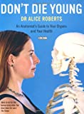 Don't Die Young, Alice Roberts, 0747592802