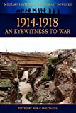 1914-1918 - an Eyewitness to War, , 1781581347