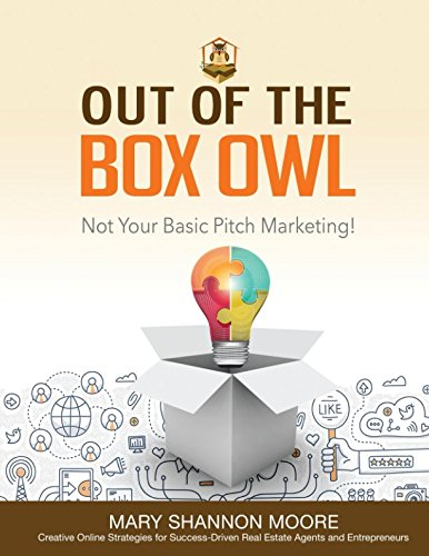 Out of the Box Owl: Not Your Basic Pitch Marketing! (Best Advertising For Realtors)