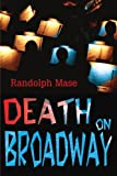 Death on Broadway, Randolph Mase, 0595205895
