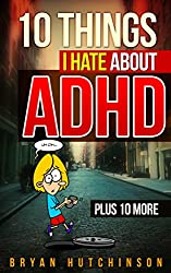 10 Things I Hate about ADHD