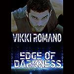 Edge of Darkness: Alpha Core Trilogy, Book 1 | Vikki Romano