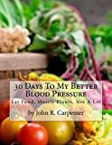 30 Days To My Better Blood Pressure: Eat Food, Mostly Plants, Not A Lot