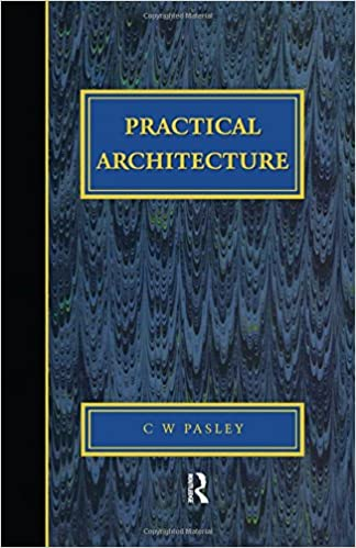 Practical Architecture: Brickwork, Mortars and Limes