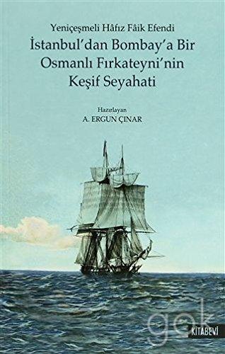 Istanbul'dan Bombay'a Bir Osmanli Firkateyni'nin Kesif Seyahati