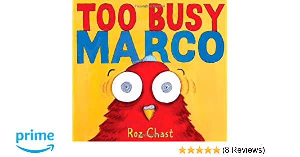 Too Busy Marco Roz Chast 9781416984740 Amazon Books