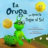 La oruga que queria llegar al Sol (Spanish Edition)