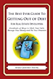The Best Ever Guide to Getting Out of Debt for Real Estate Developers, Mark Young, 1492385948