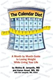 The Calendar Diet: A Month by Month Guide to Losing Weight While Living Your Life