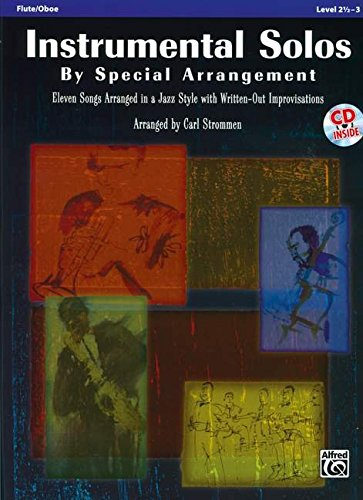 - Instrumental Solos by Special Arrangement (11 Songs Arranged in Jazz Styles with Written-Out Improvisations): Flute, Book & CD