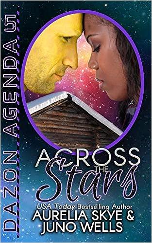 Across The Stars (Dazon Agenda): Aurelia Skye, Juno Wells ...
