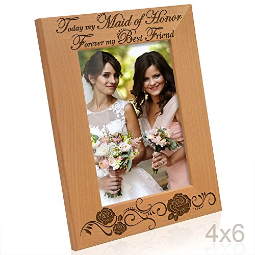 Kate Posh - Today My Maid of Honor, Forever My Best Friend - Engraved Natural Wood Picture Frame - Maid of Honor Wedding Gifts (4x6 Vertical)