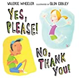 Yes, Please! No, Thank You!, Valerie Wheeler, 1402717466