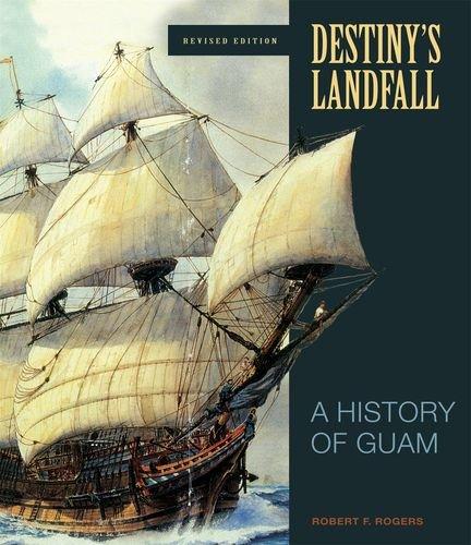 Destiny's Landfall: A History of Guam, Revised Edition