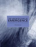 The Architecture of Emergence - The Evolution ofForm in Nature and Civilisation