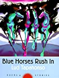 img - for Blue Horses Rush In: Poems and Stories (Sun Tracks) book / textbook / text book