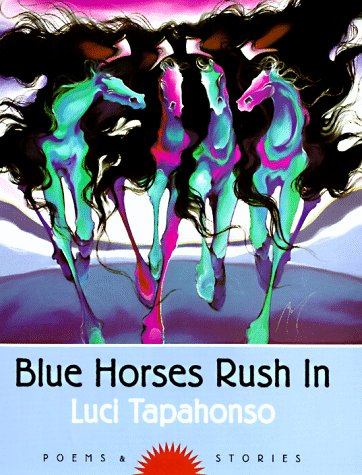 Blue Horses Rush In: Poems and Stories (Sun Tracks) by Brand: University of Arizona Press