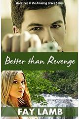 Better than Revenge (Amazing Grace Series) (Volume 2)