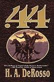 Forty-Four (. 44), H. A. DeRosso, 1477840257