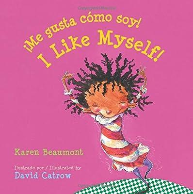 Me gusta cómo soy! / I Like Myself! (bilingual board book