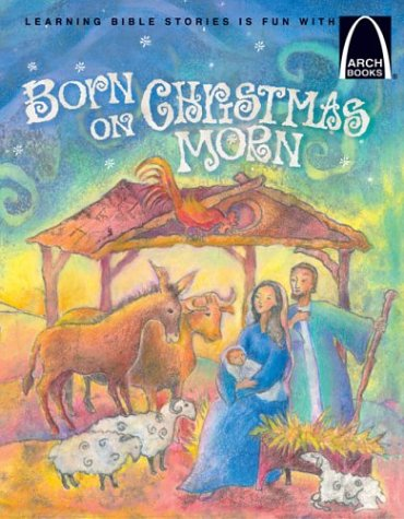 Born on Christmas Morn - Arch Books PDF