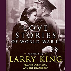 Love Stories of World War II Audiobook