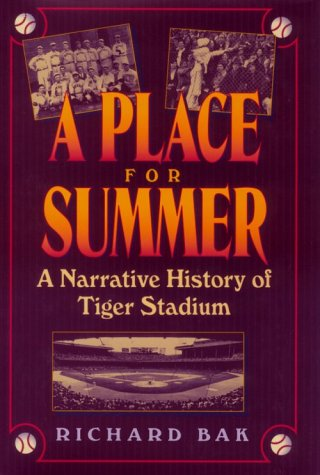 A-Place-for-Summer-a-Narrative-History-of-Tiger-Stadium