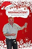 Scho wieder Weihnachten?: Neue Geschichten zum Fest