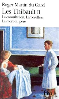 Les Thibault : [2] : La Consultation : La Sorellina : La Mort du père