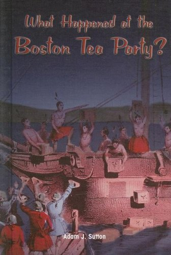 Download What Happened at the Boston Tea Party (Reading Room Collection) pdf epub