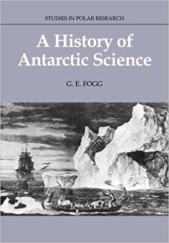 A History of Antarctic Science (Studies in Polar Research)