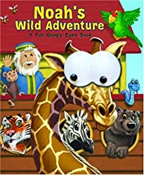 Noah's Wild Adventure: A Fun Googly Eyes Book