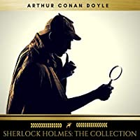 Sherlock Holmes. The Collection Audible Audiobook