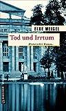 Tod und Irrtum: Historischer Roman (Historische Romane im GMEINER-Verlag)