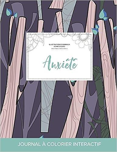 Livres gratuits Journal de Coloration Adulte: Anxiete (Illustrations D'Animaux Domestiques, Arbres Abstraits) pdf