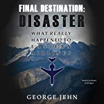 Final Destination: Disaster: What Really Happened to Eastern Airlines | George Jehn