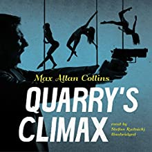 Quarry's Climax: The Quarry Series, Book 13 Audiobook by Max Allan Collins, Claire Bloom - director Narrated by Stefan Rudnicki