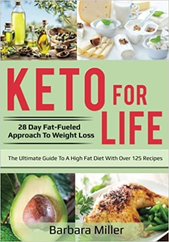 Keto for Life: 28 Day Fat-Fueled Approach to Weight Loss (Volume 1)