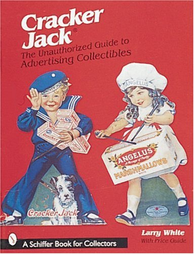 cracker-jackr-the-unauthorized-guide-to-advertising-collectibles-schiffer-book-for-collectors