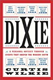 Dixie, Curtis Wilkie, 0684872854
