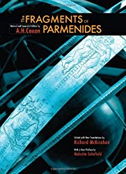 The Fragments of Parmenides: A Critical Text With Introduction and Translation, the Ancient Testimonia and a Commentary