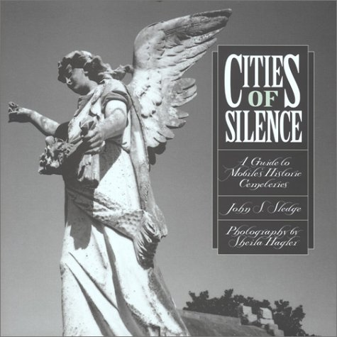 Cities of Silence: A Guide to Mobile's Historic Cemeteries
